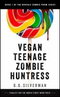 Vegan Teenage Zombie Huntress