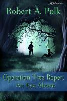 Operation Tree Roper : An Eye Above