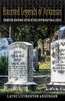 Haunted Legends of Arkansas