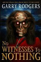 No Witnesses to Nothing