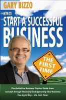 How to Start A Successful Business - the First Time