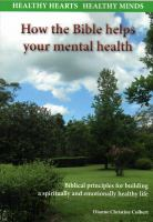 Healthy Hearts Healthy Minds: How the Bible Helps your Mental Health