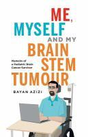 Me, Myself and My Brain Stem Tumor