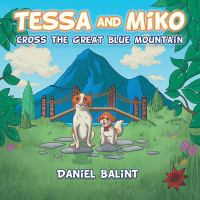 Tessa and Miko Cross the Great Blue Mountain