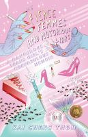 Fierce femmes and notorious liars : a dangerous trans girl's confabulous memoir