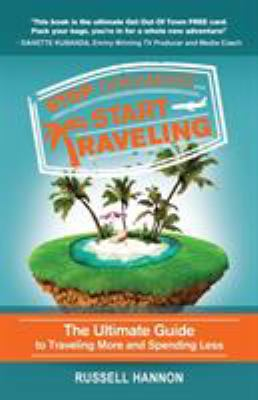 Cover image for Stop Dreaming... Start Traveling