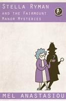 Stella Ryman and the Fairmount Manor Mysteries