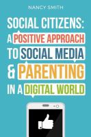 Social citizens : a positive approach to social media and parenting in a digital world