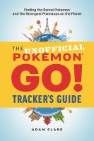 The Unofficial Pokémon Go Tracker's Guide