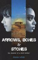 Arrows, Bones & Stones