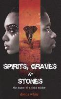 Spirits, Graves & Stones