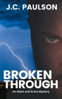 Broken through