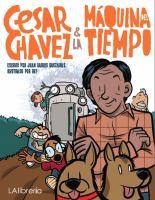 César Chávez & la máquina del tiempo