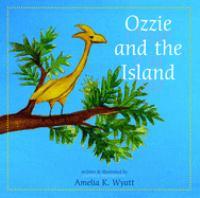 Ozzie and the island = Ozzie y la isla