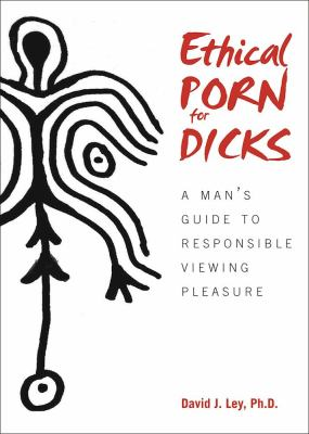 Cover image for Ethical Porn for Dicks