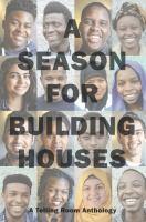 A Season For Building Houses