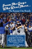 From the Guys Who Were There-- the Kansas City Royals With George Brett, Eric Hosmer, Salvador Perez, Lorenzo Cain, Mike Moustakas, Alex Gordon, Mike Sweeney and More!