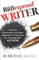 The Bulletproof Writer