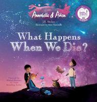 Annabelle & Aiden: What Happens When We Die?