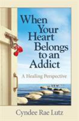 Cover image for When your Heart Belongs to An Addict