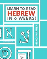 Learn to Read Hebrew in 6 Weeks!