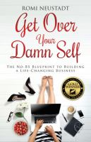 Get Over your Damn Self