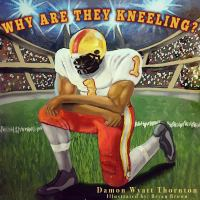 Why Are They Kneeling?