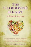 The cloisonné heart : a memoir of love