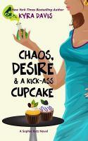 Chaos, Desire & A Kick-ass Cupcake