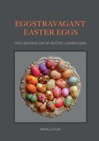 Eggstravagant Easter eggs : over 200 ideas for DIY artistic looking eggs