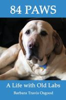 84 paws : a life with old labs