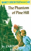 The Phantom Of Pine Hill Nancy Drew Series, Book 42.