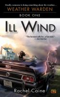 Ill Wind : Book One Of The Weather Warden Series