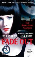 Fade Out : The Morganville Vampires : Book Seven