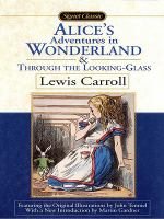 Alice's Adventures in Wonderland ; &, Through the Looking-glass