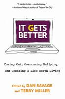 It Gets Better Electronic Resource : Coming Out, Overcoming Bullying, and Creating a Life Worth Living