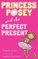 Princess Posey and the Perfect Present