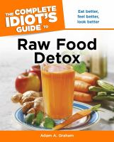 The Complete Idiot's Guide to Raw Food Detox