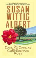 The Darling Dahlias and the Confederate Rose