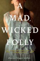 A Mad, Wicked Folly