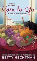 Yarn To Go: Yarn Retreat Mystery Series, Book 1