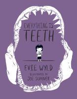 Everything Is Teeth