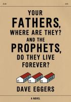 Your Fathers, Where Are They? And the Prophets, Do They Live Forever?