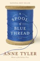 Spool of Blue Thread, by Anne Tyler