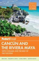 Fodor's Cancún and the Riviera Maya