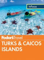 Fodor's In Focus Turks & Caicos Islands.s