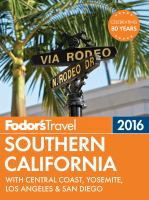 Fodor's 2016 Southern California : With Central Coast, Yosemite, Los Angeles & San Diego