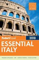 Fodor's Essential Italy, [2018]