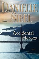Cover of Accidental heroes : a novel