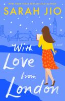 With Love from London : A Novel.